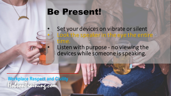 Civility Tip - Be Present