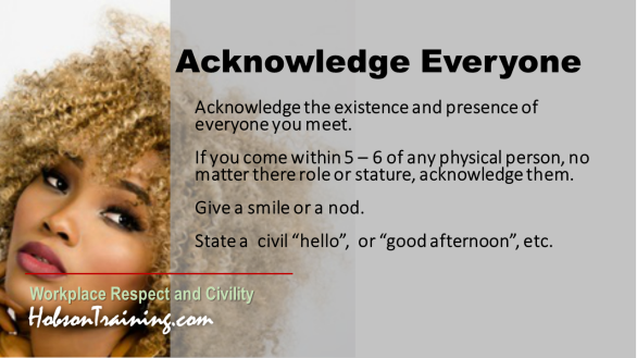 Workplace Civility Tip   Acknowledge Everyone within 5 feet!